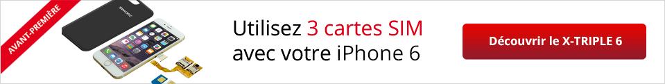 Utilisez 3 cartes sims avec votre Iphone 6 : découvrir le X-Triple 6